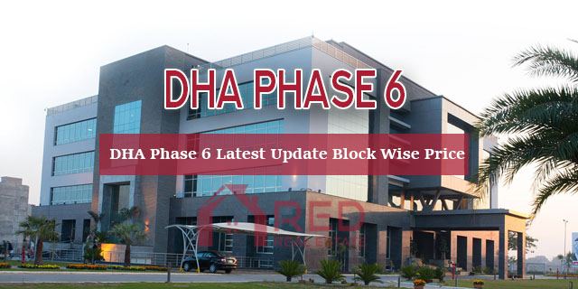 DHA Lahore Phase 6 – Latest Update Block Prices