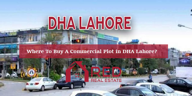 Where To Buy A Commercial Plot in DHA Lahore?