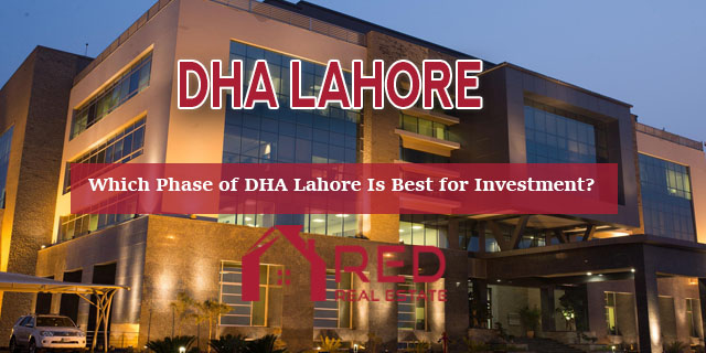 Which Phase of DHA Lahore Property Is Best for Investment?