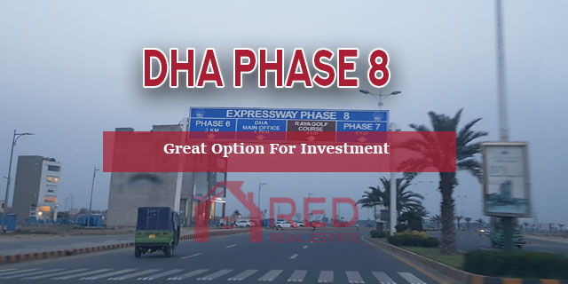 Why DHA Phase 8 is the great  option for Investment?