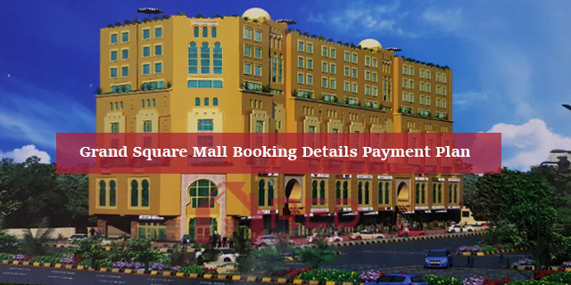 Grand Square Mall Lahore Booking Details and Payment Plan
