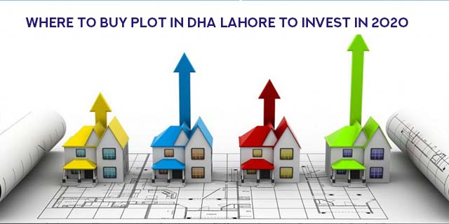Where To Buy Plot In DHA Lahore to Invest in 2020