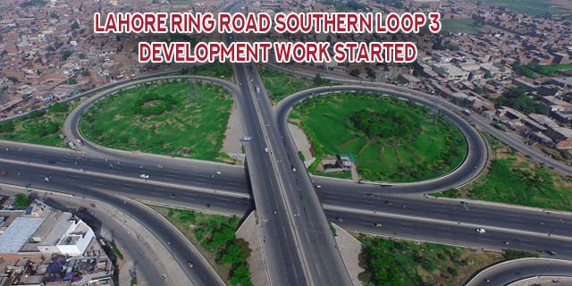 Development work Started On Lahore Ring Road Southern Loop 3 June 2020