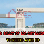 The third Ballot of LDA City Lahore Phase1 files to be held after Eid