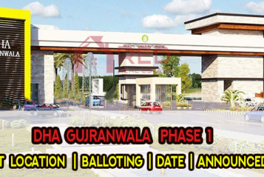 DHA Gujranwala   Phase 1   Location Balloting   Date Announced   2021